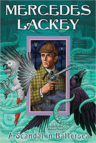 Review: A Scandal in Battersea by Mercedes Lackey