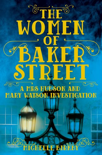 Review: The Women of Baker Street by Michelle Birkby