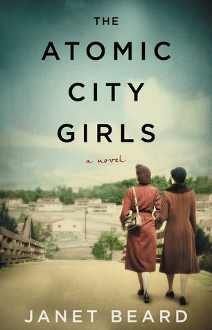 Review: The Atomic City Girls by Janet Beard