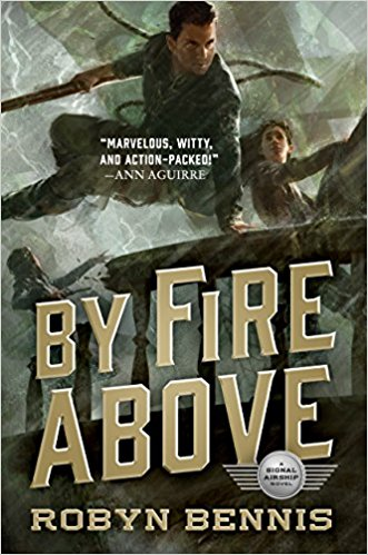 Review: By Fire Above by Robyn Bennis