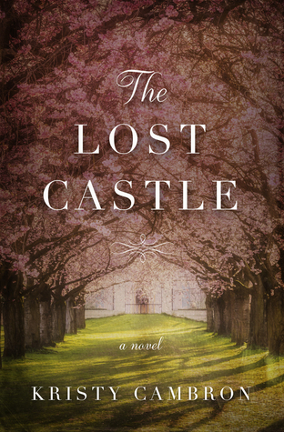 Review: The Lost Castle by Kristy Cambron + Giveaway