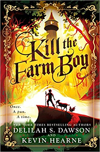Review: Kill the Farm Boy by Kevin Hearne and Delilah S Dawson