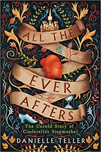 Review: All the Ever Afters by Danielle Teller