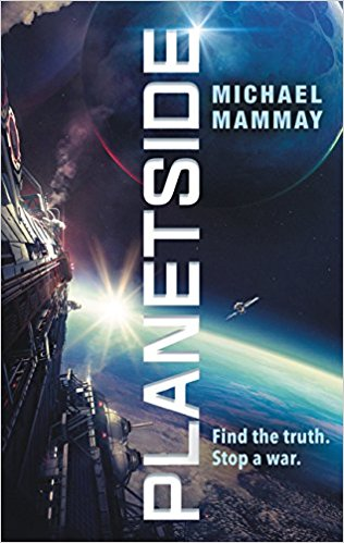 Escape reality read fiction ebook advocacy book reviews genre review planetside by michael mammay fandeluxe Gallery