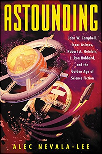 Review: Astounding by Alec Nevala-Lee