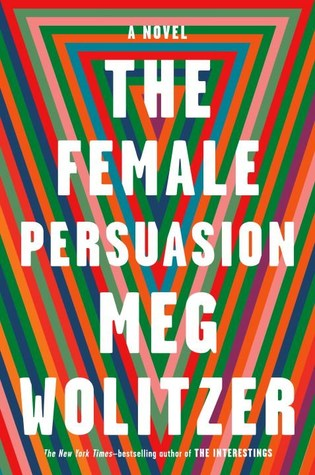 Review: The Female Persuasion by Meg Wolitzer