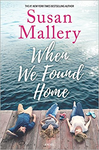 Spotlight + Excerpt: When We Found Home by Susan Mallery + Giveaway