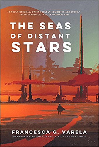 Review: The Seas of Distant Stars by Francesca G. Varela