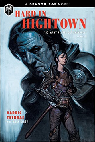 Review: Hard in Hightown by Varric Tethras with Mary Kirby