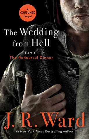 Review: The  Wedding from Hell: The Rehearsal Dinner by J.R. Ward + Excerpt