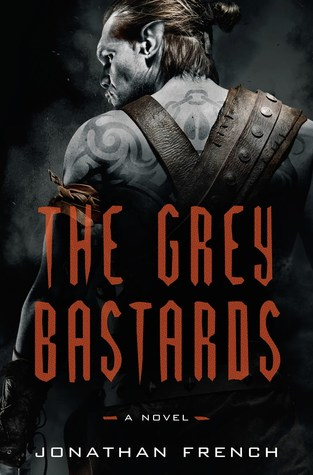 Review: The Grey Bastards by Jonathan French