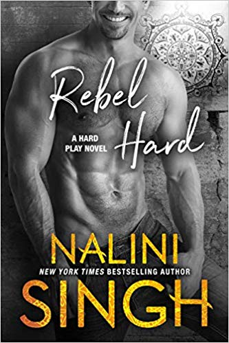 Review: Rebel Hard by Nalini Singh