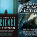 Review: Putting the Science in Fiction by Dan Koboldt vs. The Science of Science Fiction by Mark Brake