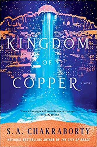 Review: The Kingdom of Copper by S. A. Chakraborty
