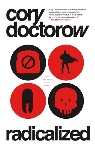 Review: Radicalized by Cory Doctorow