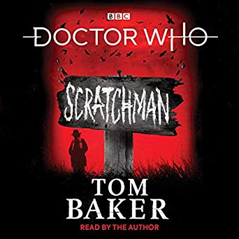 Review: Doctor Who: Scratchman by Tom Baker