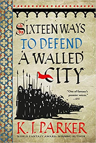 Review: Sixteen Ways to Defend a Walled City by K.J. Parker