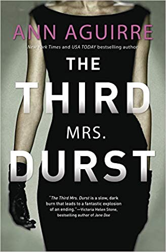 Review: The Third Mrs. Durst by Ann Aguirre + Giveaway