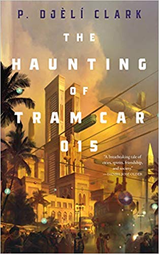 Review: The Haunting of Tram Car 015 by P. Djeli Clark