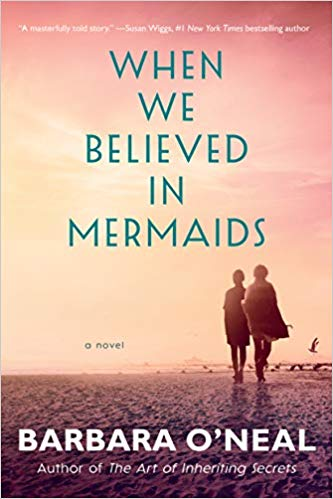 Review: When We Believed in Mermaids by Barbara O'Neal + Giveaway