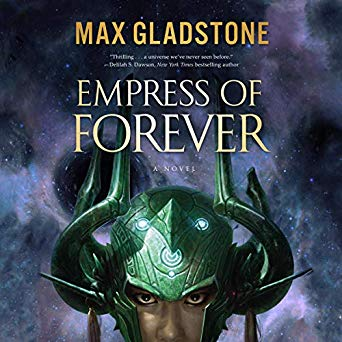 Review: Empress of Forever by Max Gladstone