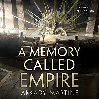 Review: A Memory Called Empire by Arkady Martine