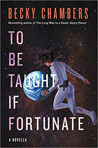 Review: To Be Taught If Fortunate by Becky Chambers