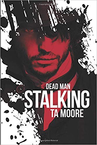 Review: Dead Man Stalking by TA Moore + Excerpt + Giveaway