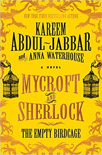 Review: Mycroft and Sherlock: The Empty Birdcage by Kareem Abdul Jabbar and Anna Waterhouse