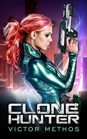Guest Review: Clone Hunter by Victor Methos
