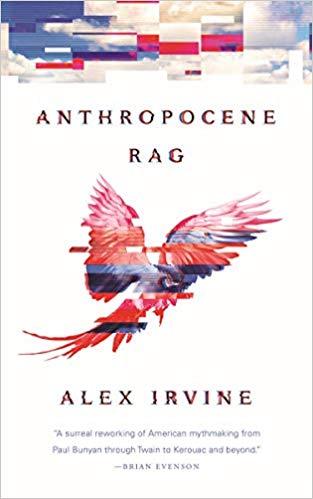 Review: Anthropocene Rag by Alex Irvine