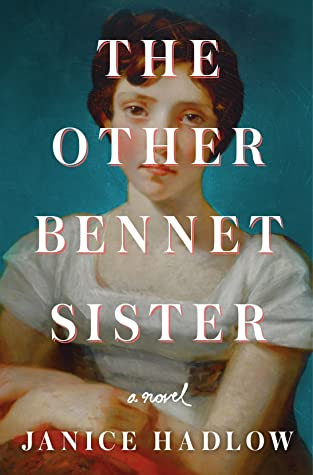 Review: The Other Bennet Sister by Janice Hadlow