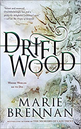 Review: Driftwood by Marie Brennan