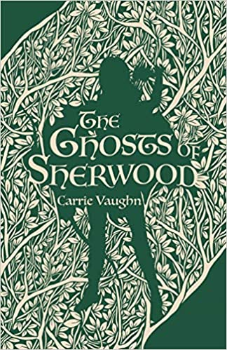 Review: The Ghosts of Sherwood by Carrie Vaughn