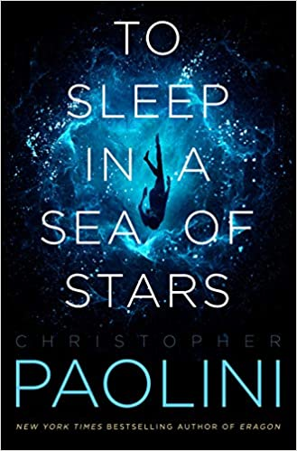 Spotlight + Excerpt: To Sleep in a Sea of Stars by Christopher Paolini