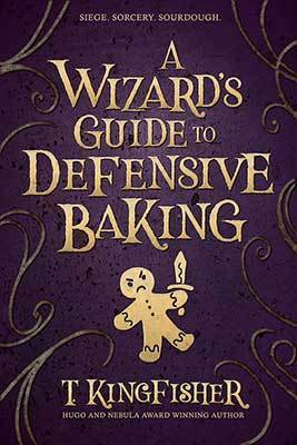 Review: A Wizard's Guide to Defensive Baking by T. Kingfisher