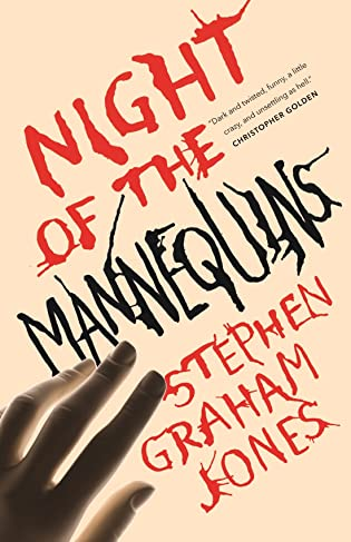 Review: Night of the Mannequins by Stephen Graham Jones
