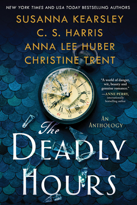 Review: The Deadly Hours by Susanna Kearsley, C.S. Harris, Anna Lee Huber, Christine Trent