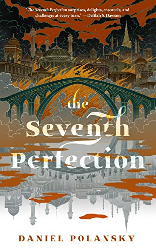 Review; The Seventh Perfection by Daniel Polansky