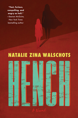Review: Hench by Natalie Zina Walschots