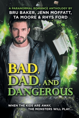 Review: Bad, Dad and Dangerous by Rhys Ford, Jenn Moffatt, TA Moore and Bru Baker + Excerpt + Giveaway