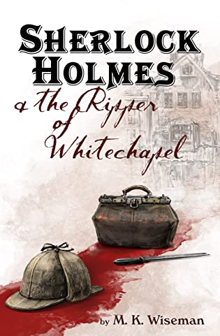Review: Sherlock Holmes and the Ripper of Whitechapel by M.K. Wiseman