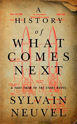Review: A History of What Comes Next by Sylvain Neuvel
