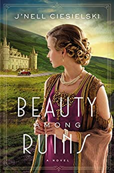 Review: Beauty Among Ruins by J'nell Ciesielski