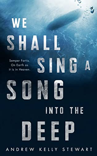 Review: We Shall Sing a Song Into the Deep by Andrew Kelly Stewart