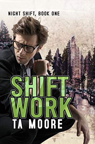 Review: Shift Work by TA Moore + Excerpt + Giveaway