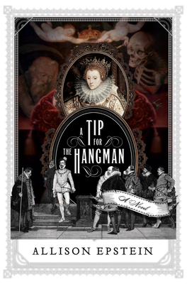 Review: A Tip for the Hangman by Allison Epstein