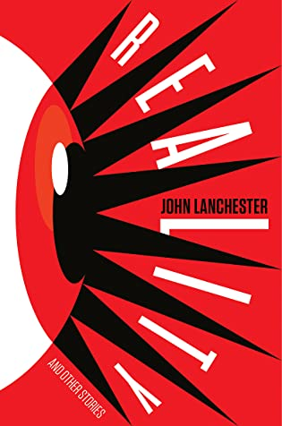 Review: Reality and Other Stories by John Lanchester