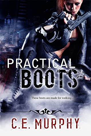 Review: Practical Boots by C.E. Murphy