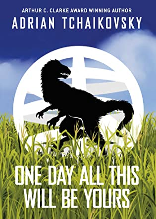 Review: One Day All This Will Be Yours by Adrian Tchaikovsky